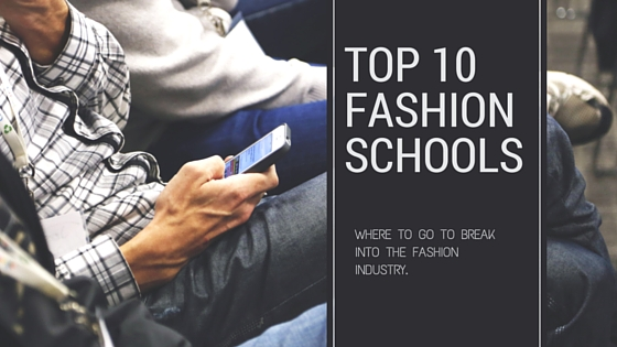 Which are the top 10 fashion schools in the world?